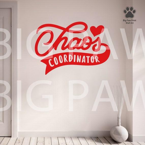 Chaos Coordinator Wall Decal Vinyl Wall Art Sticker Home Decoration Teen Bedroom Living Room Hallway Kitchen Chaos Coordinator Car Decal