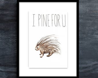 Cute Porcupine Pun Print, Original Watercolor Print, Porcupine Love