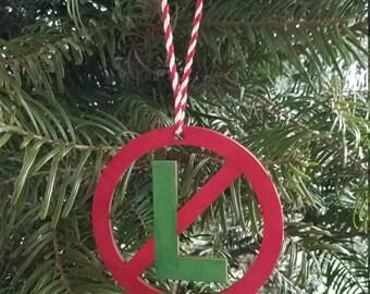 No L or NOEL Ornament
