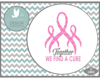 Pink Ribbon SVG Together We Find a Cure Cancer LL166 B - SvG DxF Ai EpS PnG JpG Vector Digital File For Cricut Silhouette & Other Cutters