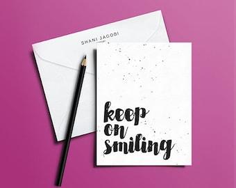Keep On Smiling Greeting Card, Sympathy Greeting Card, Sympathy Cards, Inspirational Greeting Card, Inspirational Cards, Motivational Cards