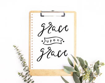 Grace Print, Grace Upon Grace Decor, Southern Print, Nursery Print, Southern Living, Hand Lettered Print, Farmhouse Print, Christian Print