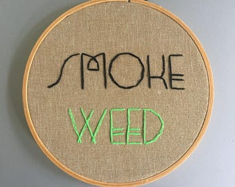 smoke weed - hand lettered and embroidered marijuana wall hanging