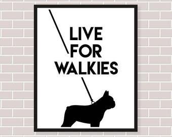 Live for Walkies French Bulldog Print, Home Decor, Pet Print, Gift for Her, Gift for Him, Birthday Gift, Dog Print, Dog Walker