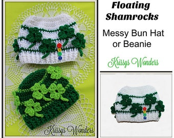 Crochet Hat Pattern - 3D Shamrocks No Applique Needed - Crochet Beanie Messy Bun Hat - Shamrock Made While U Crochet - St. Patricks Day