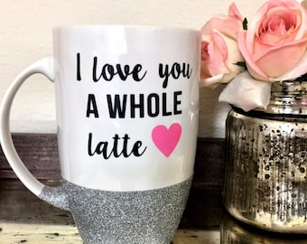 I love you Mug, Latte Mug, Coffee Mug, Glitter Mug, Glitter dipped, i love you a latte,  gift, glitter, kitchen, drinkware ceramic