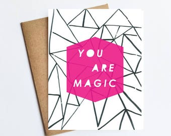 You Are Magic - NOTECARD - FREE SHIPPING!