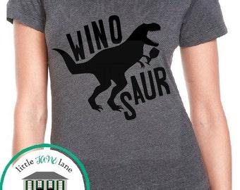 Winosaur | Wino Saur | Wine Shirt | Women's Shirt | Funny Tee | Ladies Shirt | Wino Saur Shirt | Wino Tee | Drinking Shirt | Brunch Shirt