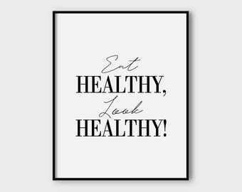 Eat healthy look healthy poster, health poster, kitchen poster printable, kitchen decor, home decor, wall decor, printable quote