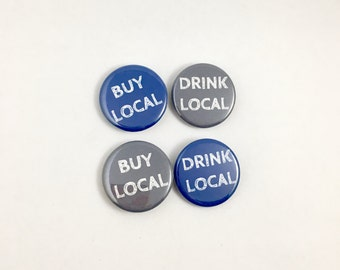 Drink Local, Buy Local, Pin or Magnet