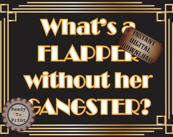 Flapper Gangster Sign Printable ~ Roaring 20s Prohibition Era Art Deco Gatsby Era Gold Black White Wedding or Party Wall Art Decoration JPG