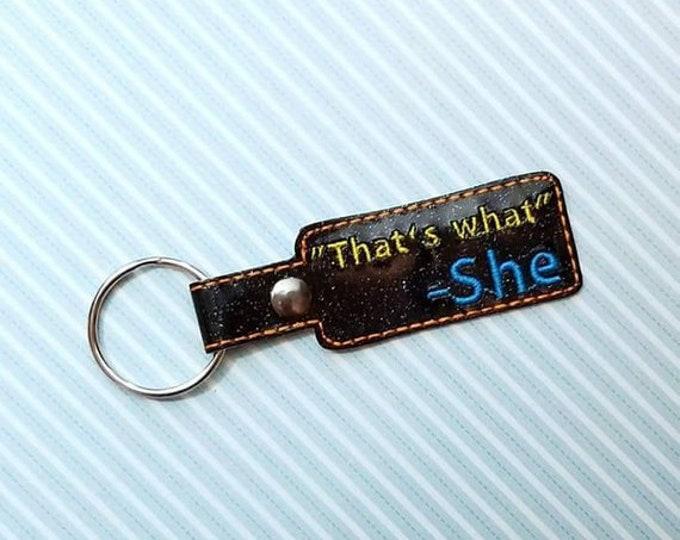 That's What She Said key fob, snap tab, key chain