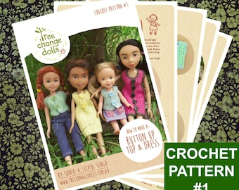 Tree Change Dolls® Crochet Pattern #1, Button Up Top & Dress, by Sonia and Silvia Singh