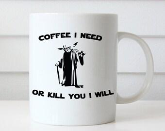 Yoda Mug, Funny Coffee Mug, Funny Mugs, Star Wars Coffee Mug, Star Wars Mug, Coffee Lovers Gift, Typography Mug, Gift for Her, Birthday Gift