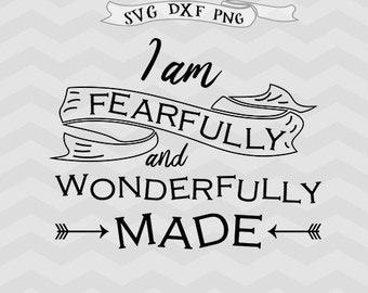 fearfully and wonderfully made SVG, DXF, Iron on Svg Files for Cutting Machines Cameo files Cricut downloads Christian svg Baby svg