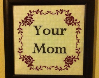 Your Mom Cross-Stitch Downloadable PDF Pattern