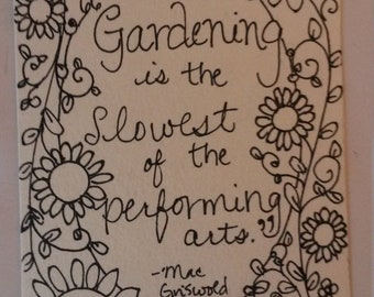 Gardening is the Slowest of the Performing Arts - Original, One of a Kind Painting Page