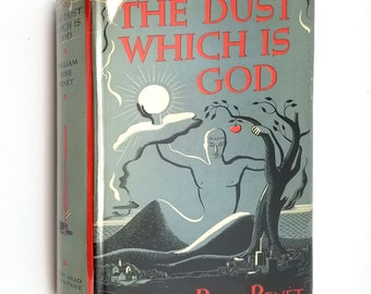 The Dust Which is God by William Rose Benet 1941 1st Edition Hardcover HC w/ Dust Jacket DJ - Dodd, Mead & Co. - Autobiographical Fiction