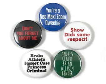 The Breakfast Club Movie Quotes Fan Art 5 -  1 or 1.25 Inch Pinback Button Pin Badge Set