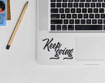 Keep going inspiring and motivational Macbook / Laptop Vinyl Decal