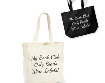 My Book Club Only Reads Wine Labels! Lightweight Cotton Shopping Bag/Tote - Novelty Gift/Secret Santa
