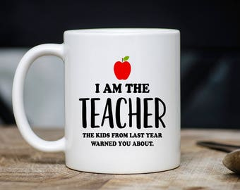I Am The Teacher Mug - Funny Teacher Coffee Mug - Present For A Professor - 11oz 15oz Novelty Teacher Christmas Gift Mug - Teacher Mugs
