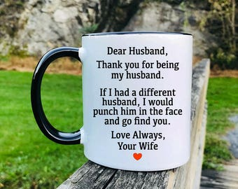 Dear Husband, Thank You For Being My Husband... - Mug - Husband Mug - Husband Gift
