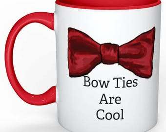 Doctor Who Mug -Bow ties are Cool - Matt Smith- tardis - custom mug -present for Whovian boyfriend girlfriend bestfriend