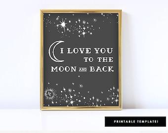 To the moon and back, Moon art, I love you to the moon and back print, Moon and back, Printable, 8x10 or 11x17 Art Sign / SKU: LNHD06