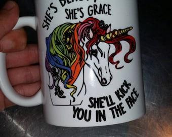 Unicorn She's Beauty She's Grace She'll Kick You In The Face Mug