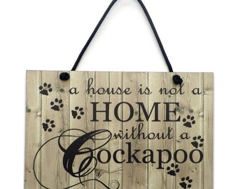 A House Is Not a Home Without a Cockapoo Handmade Wooden Home Sign/Plaque 009