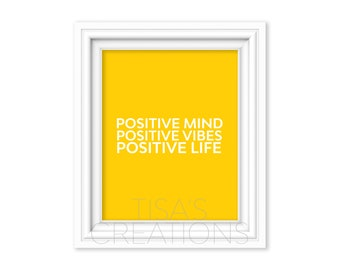 Positive Mind Positive Vibes Positive Life Print