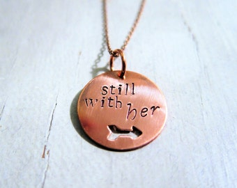 Pendant 'still with her' hand stamped necklace. Proceeds to Planned Parenthood. Hillary Clinton, I'm with her, nasty women.