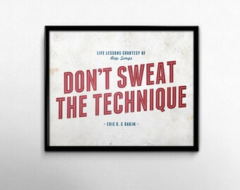 Don't Sweat the Technique 90s Hip Hop Print Rap Eric B Rakim Song Lyric Art Dorm Room Decorations Distressed Red White Blue Artwork 8 x 10