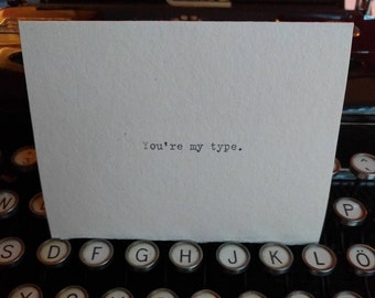 """Minimalist greeting card - """"You're my type."""""""