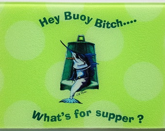 Buoy Bitch fish glass Cutting board diva ladies sportfishing humorous gift serving tray