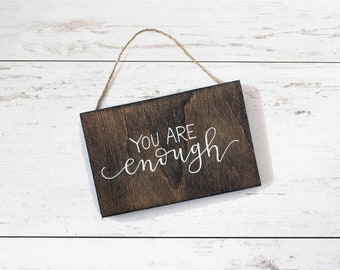 You Are Enough Mini Sign, Inspirational Wood Sign, Rustic Wood Sign, Farmhouse Wall Sign, Encouragement Gift, Rustic Handlettered Mini Sign
