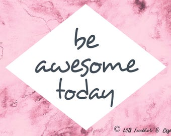 Be Awesome Today Art Print Pink // Watercolor Marble Geometric Graphic Art // Wall Art Design Inspiration // Modern Contemporary Artwork
