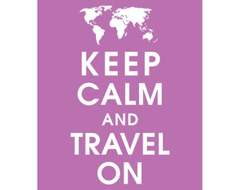 Keep Calm and TRAVEL ON (B) - Art Print (Featured in Jazz Berry) Keep Calm Art Prints and Posters