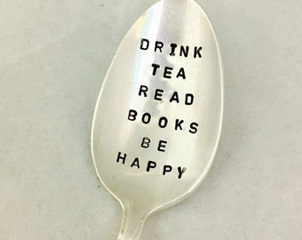 Drink Tea Read Books Be Happy, Tea Lover Gift, Bookworm Gift, Stamped Tea Spoon, Gift For Her, Stamped Vintage Spoon
