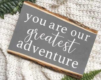 You Are Our Greatest Adventure Wooden Sign, Our Greatest Adventure Wood Sign, Nursery Sign, Woodland Nursery Decor, Rustic Nursery Decor