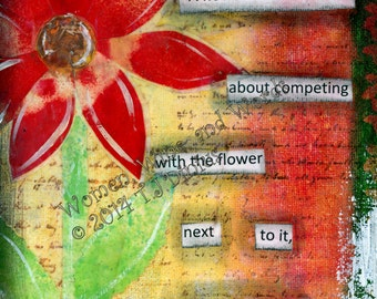 Canvas panel artwork. A flower does not compete...it just blooms. 5x7 print on canvas panel. Uplifting quote. Inspirational saying. 57I
