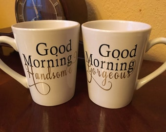 Good Morning Gorgeous, Good Morning Handsome, Couples Coffee Mugs, Matching Coffee Mugs, Engagement Gift, Wedding Gift, Valentines Day Gift