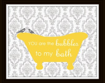 BATHROOM damask print You are the bubbles to my bath PRINT Wall Art Home Decor Picture Anniversary Wedding Gift Newlywed