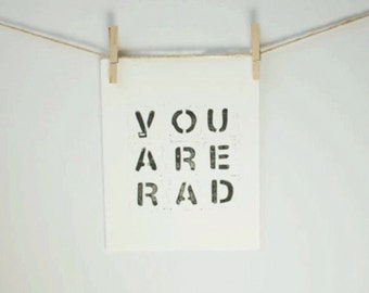 You Are Rad Typography Block PRINT in Black 8x10 for him