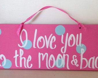 """16"""" I love you to the moon and back sign in pink and aqua"""