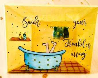 """Mixed Media Painting - Canvas Painting - Calligraphy - Home Decor - """"Soak Your Troubles away"""" Bathroom Wall Decor"""