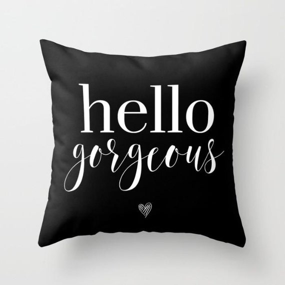 Hello Gorgeous Pillow | Throw Pillow | Pillow Case | Pillow Cover  | Beyonce Inspired | Home Decor | Statement Pillow