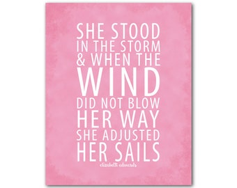 She stood in the storm and when the wind did not blow her way she adjusted her sails - Typography Wall Art - Inpirational quote - wall decor