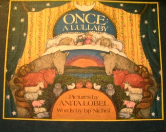 Once A Lullaby, Anita Lobel, bp Nichol, Vintage 1980s Children's Book, 1986